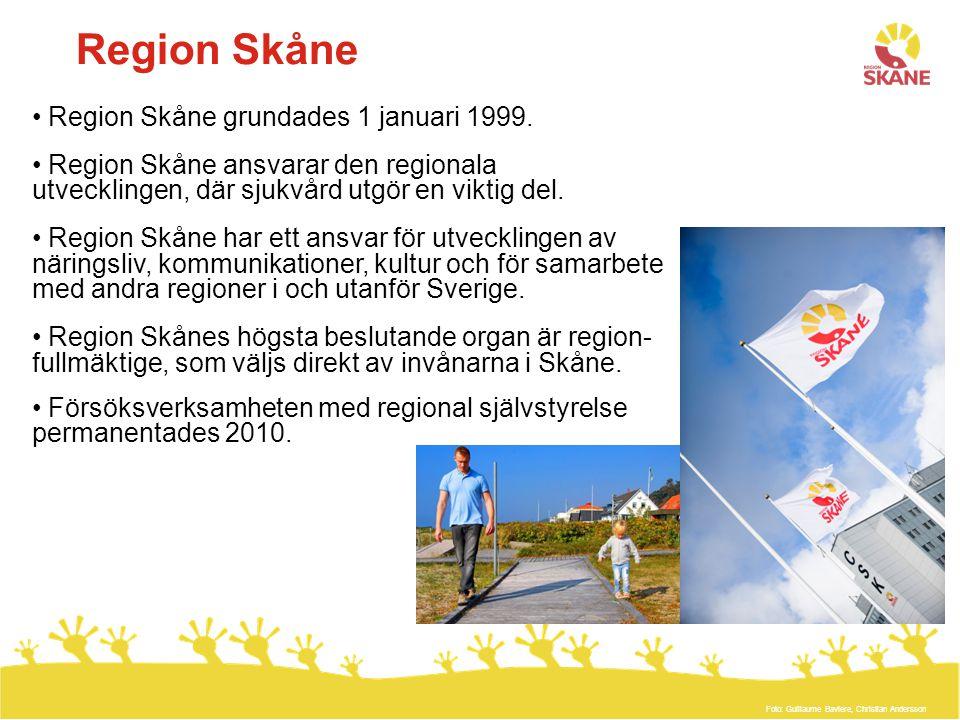 Region Skåne Region Skåne grundades 1 januari 1999.