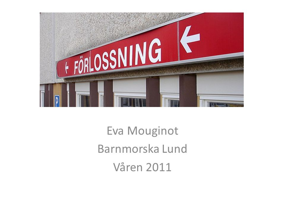 Eva Mouginot Barnmorska Lund Våren 2011