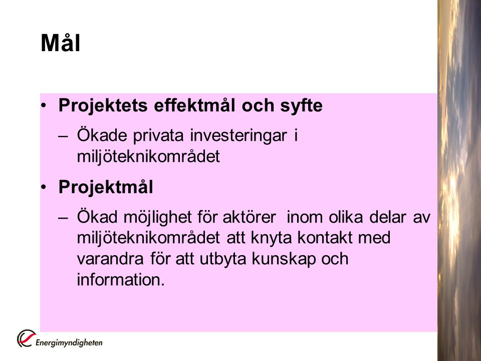 Mål Projektets effektmål och syfte Projektmål