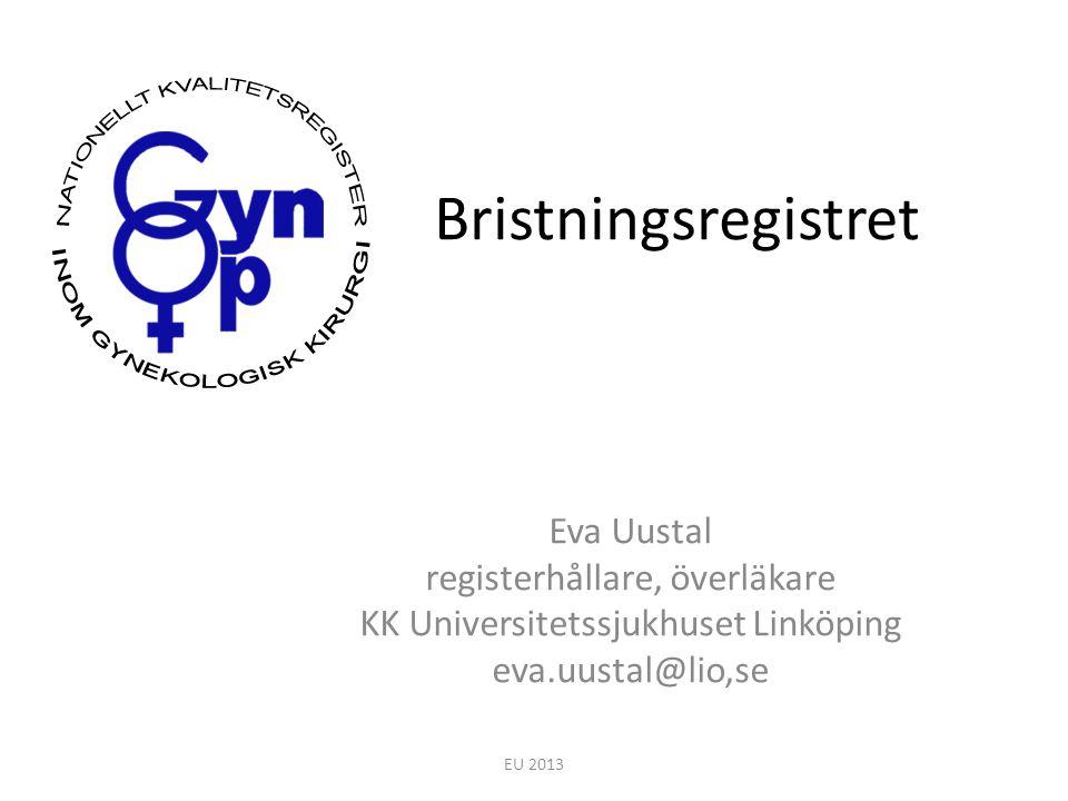 Bristningsregistret Eva Uustal registerhållare, överläkare