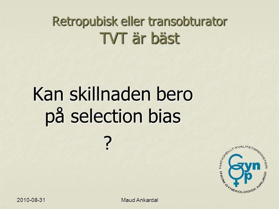 Retropubisk eller transobturator TVT är bäst