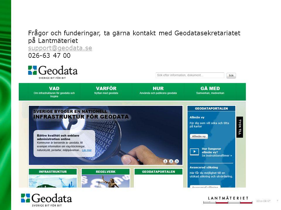 Frågor och funderingar, ta gärna kontakt med Geodatasekretariatet på Lantmäteriet