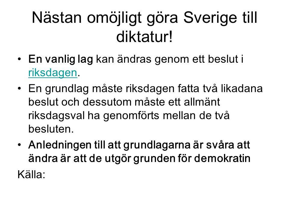 Nästan omöjligt göra Sverige till diktatur!