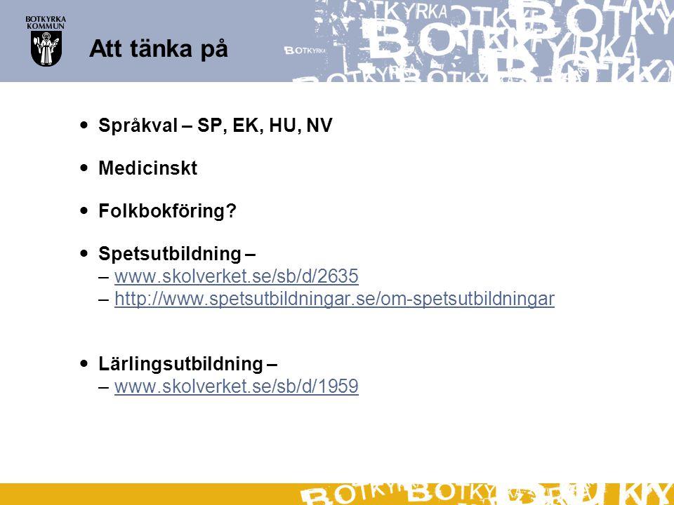 Att tänka på Språkval – SP, EK, HU, NV Medicinskt Folkbokföring