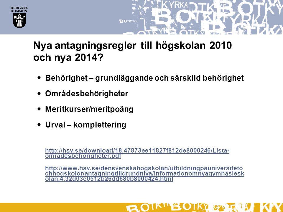 Nya antagningsregler till högskolan 2010 och nya 2014