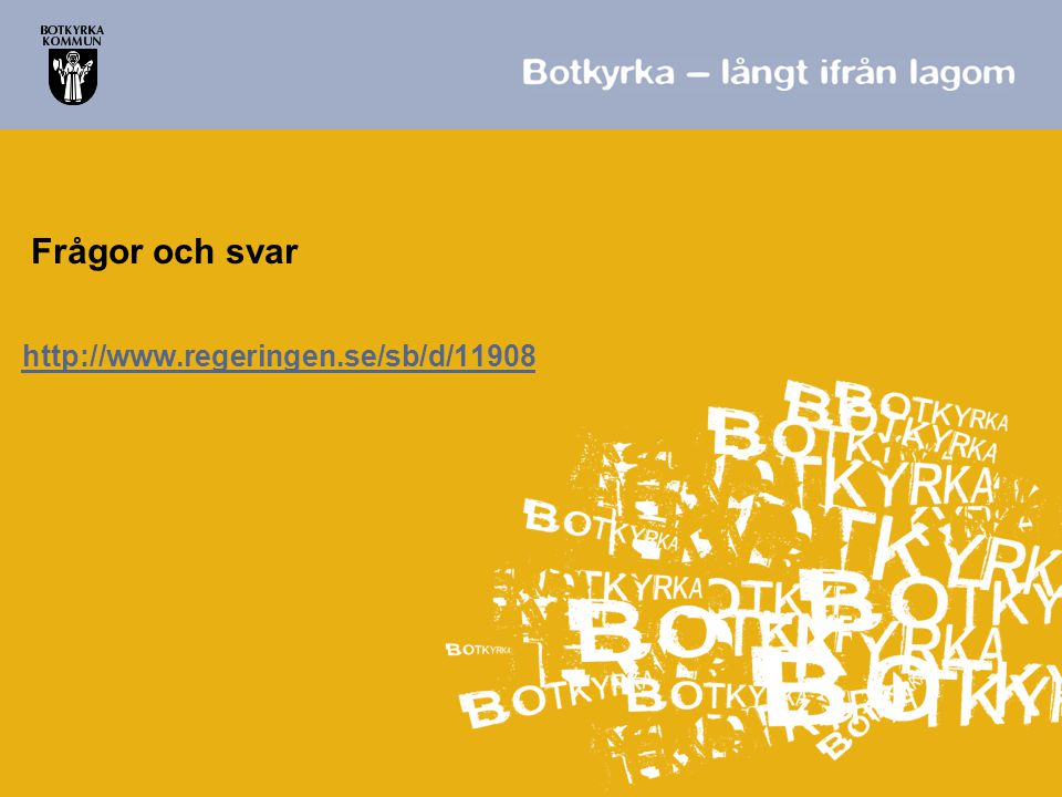 Frågor och svar http://www.regeringen.se/sb/d/11908