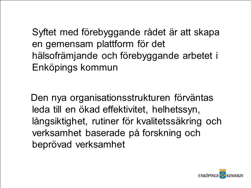 Syftet med förebyggande rådet är att skapa en gemensam plattform för det hälsofrämjande och förebyggande arbetet i Enköpings kommun