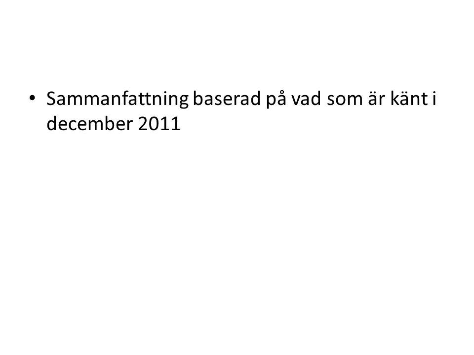 Sammanfattning baserad på vad som är känt i december 2011
