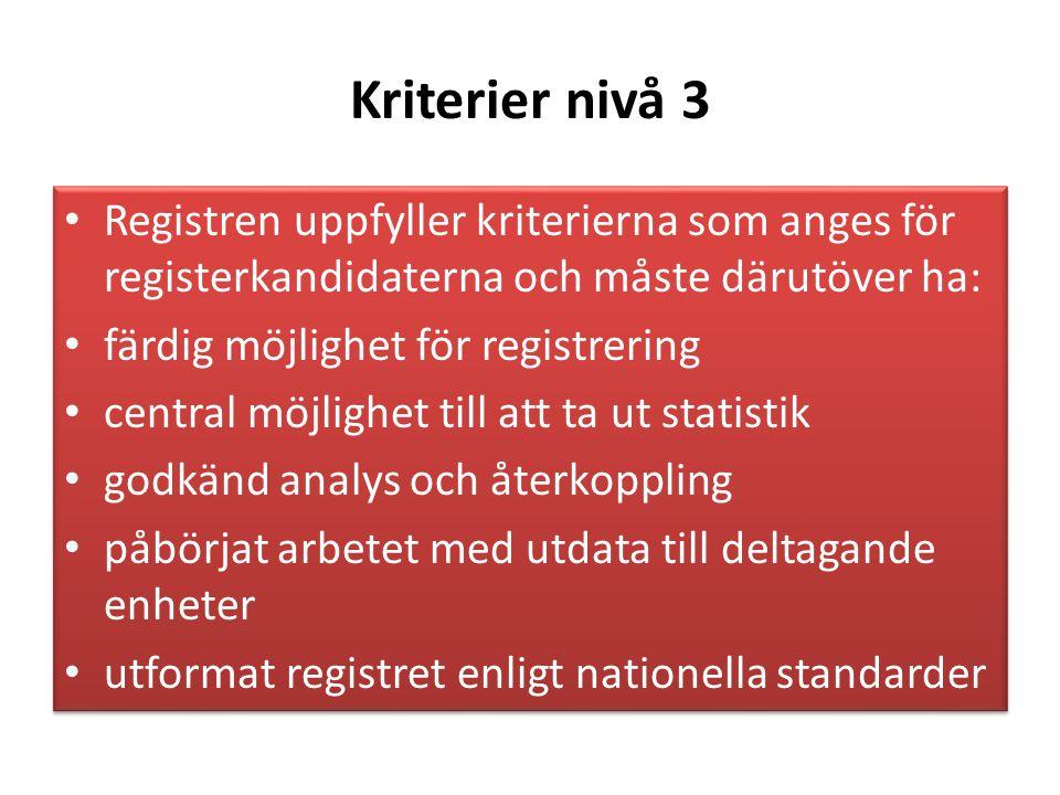Kriterier nivå 3 Registren uppfyller kriterierna som anges för registerkandidaterna och måste därutöver ha: