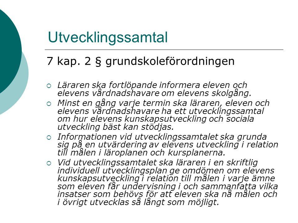 Utvecklingssamtal 7 kap. 2 § grundskoleförordningen