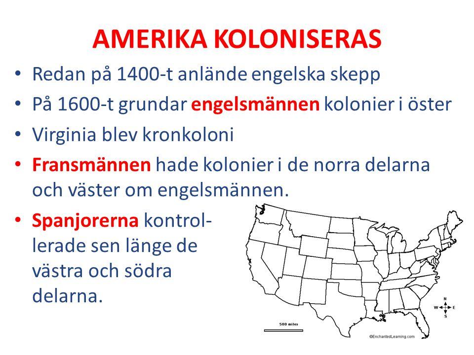 AMERIKA KOLONISERAS Redan på 1400-t anlände engelska skepp