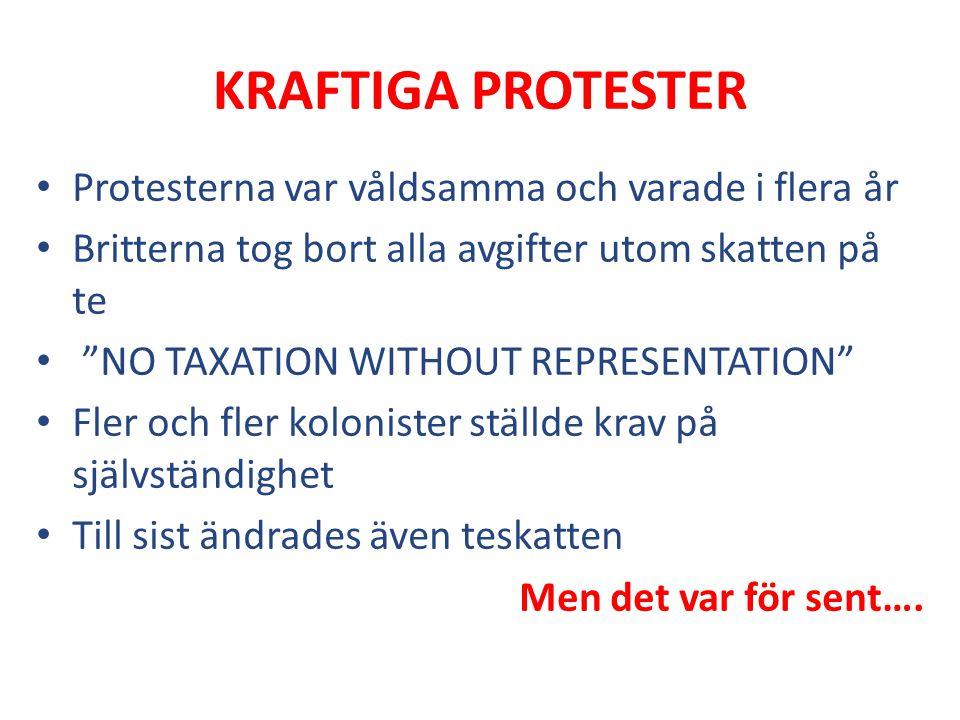 KRAFTIGA PROTESTER Protesterna var våldsamma och varade i flera år