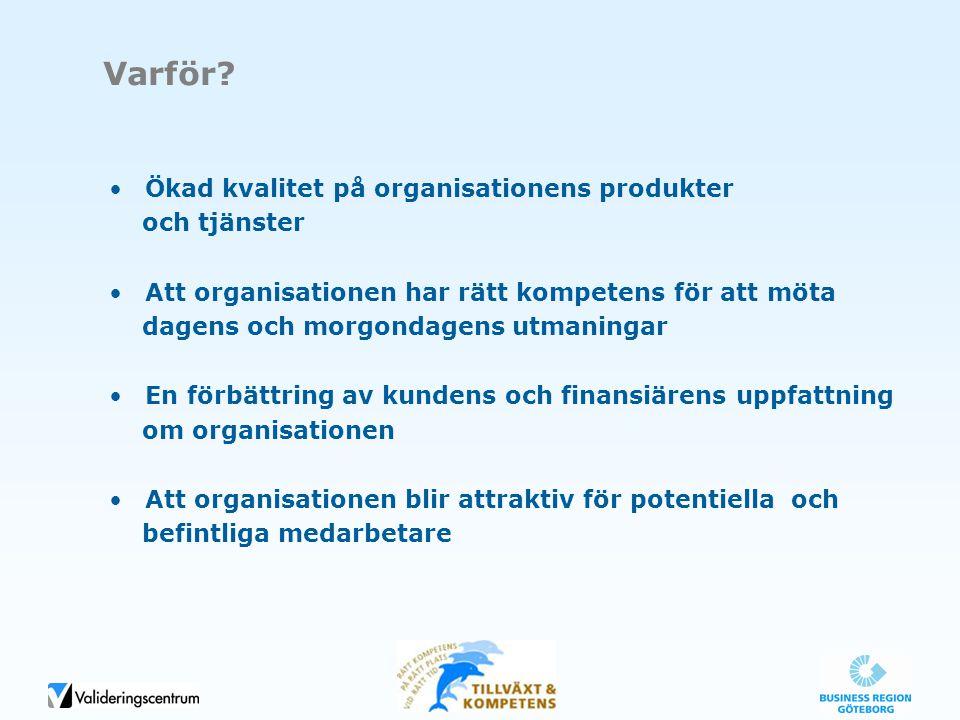 Varför Ökad kvalitet på organisationens produkter och tjänster