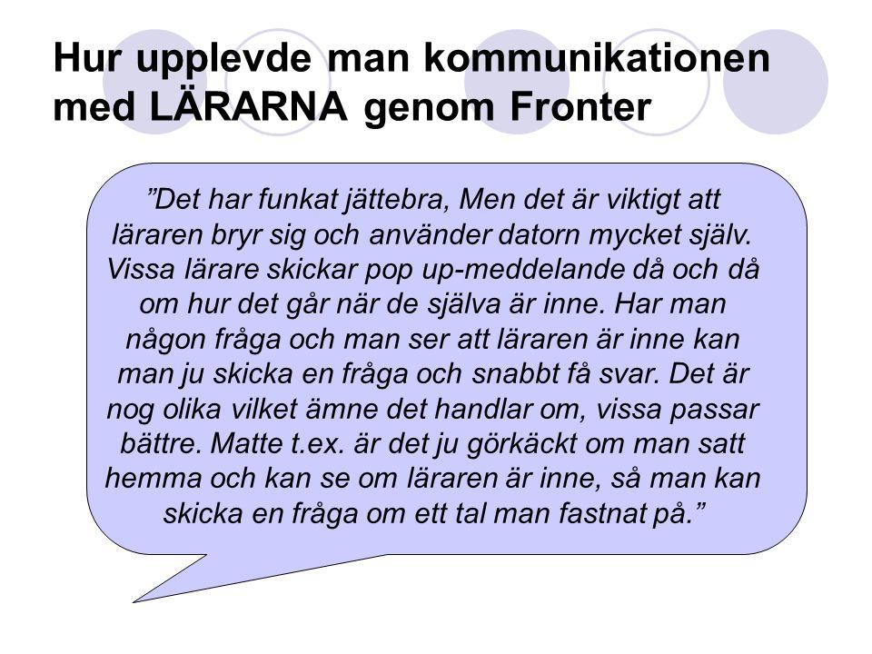 Hur upplevde man kommunikationen med LÄRARNA genom Fronter
