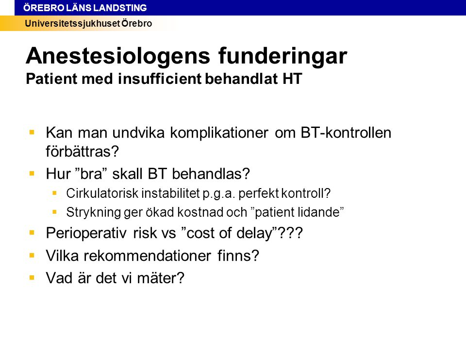 Anestesiologens funderingar Patient med insufficient behandlat HT