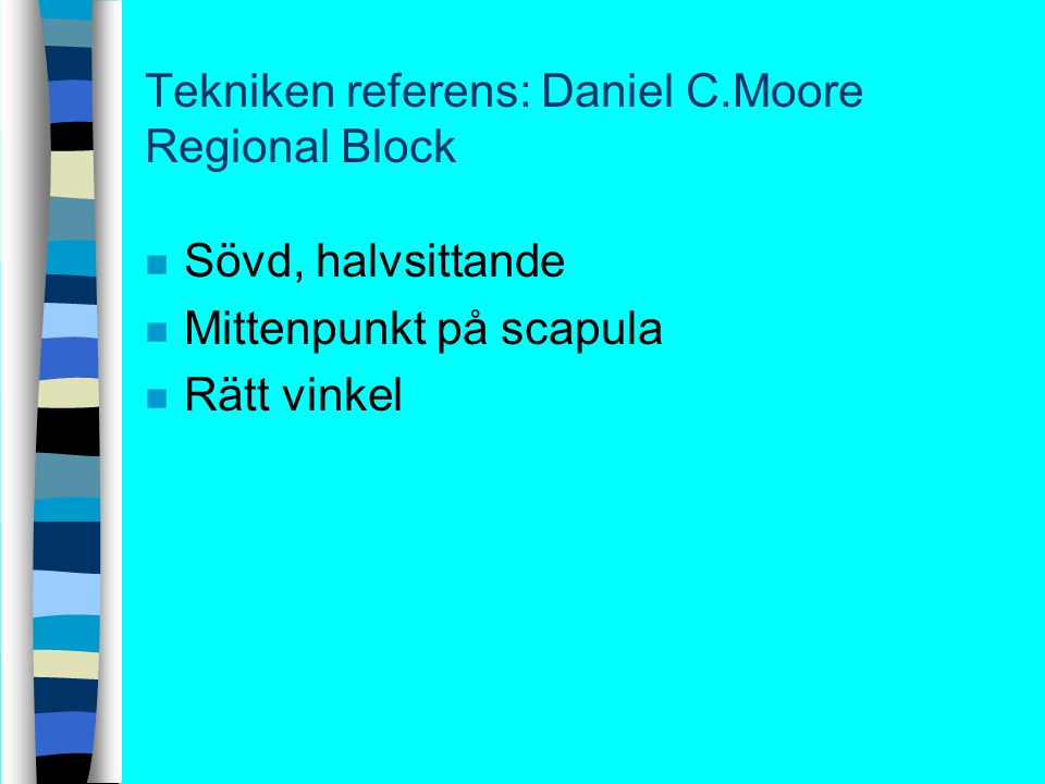 Tekniken referens: Daniel C.Moore Regional Block