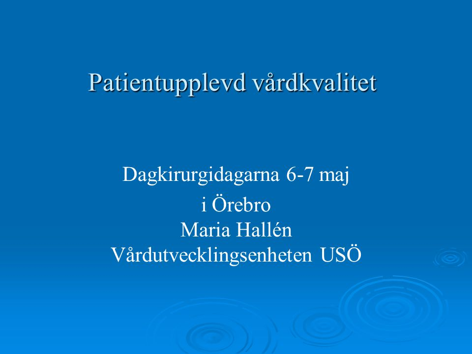 Patientupplevd vårdkvalitet