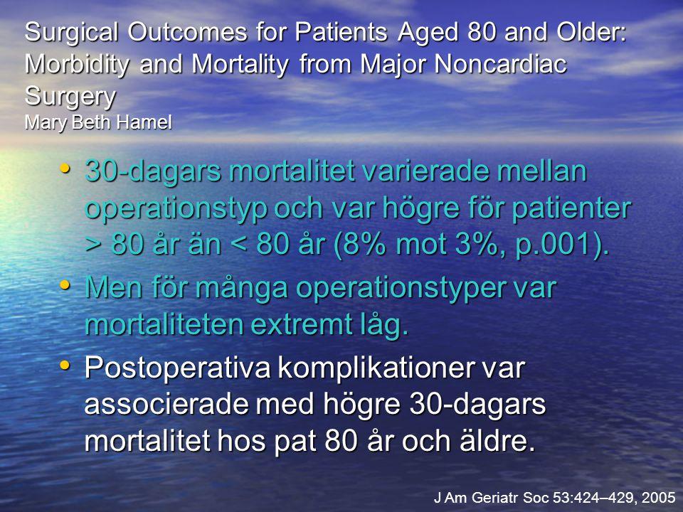 Men för många operationstyper var mortaliteten extremt låg.