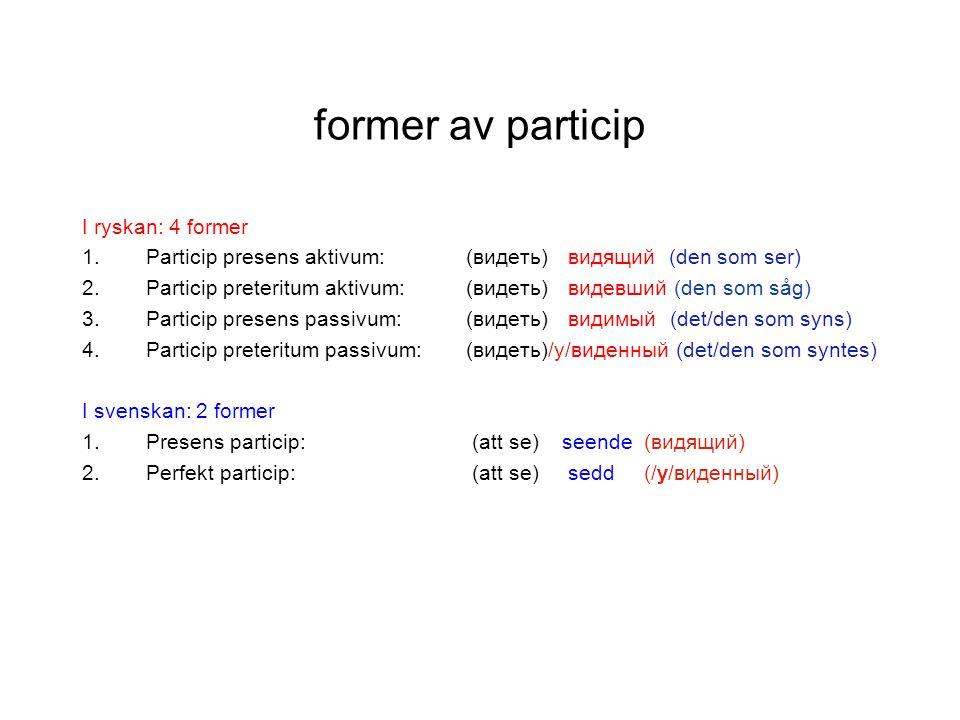 former av particip I ryskan: 4 former