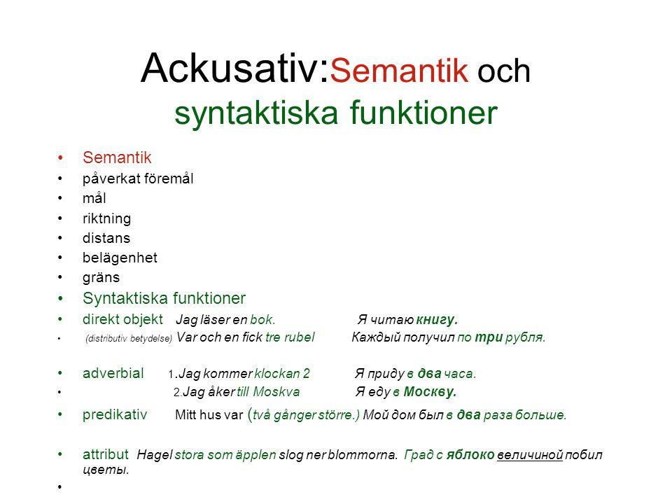 Ackusativ:Semantik och syntaktiska funktioner