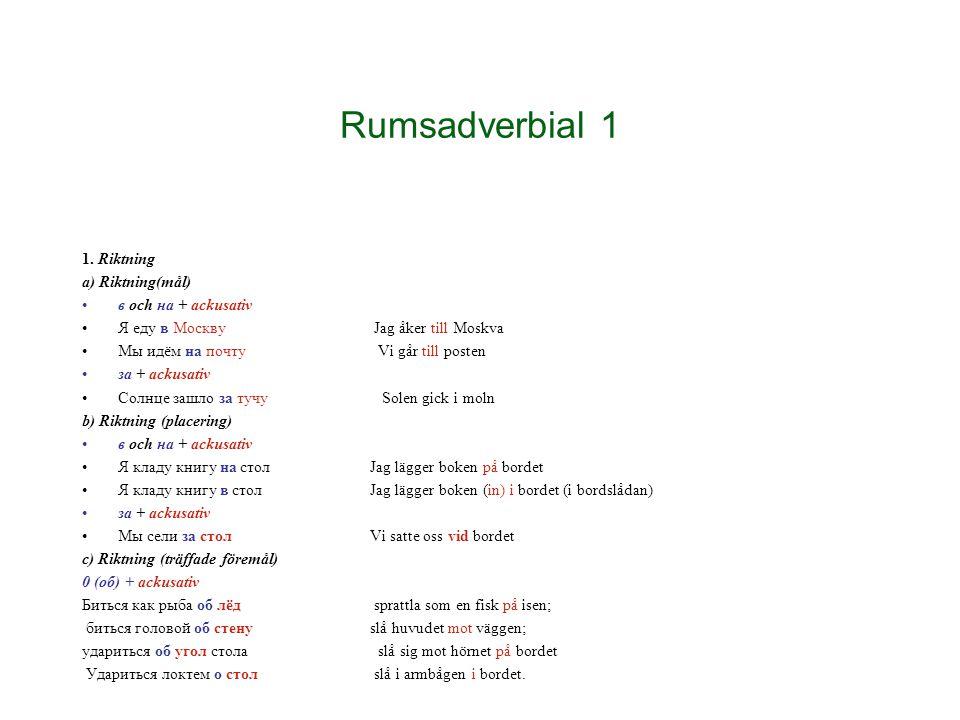 Rumsadverbial 1 1. Riktning a) Riktning(mål) в och нa + ackusativ