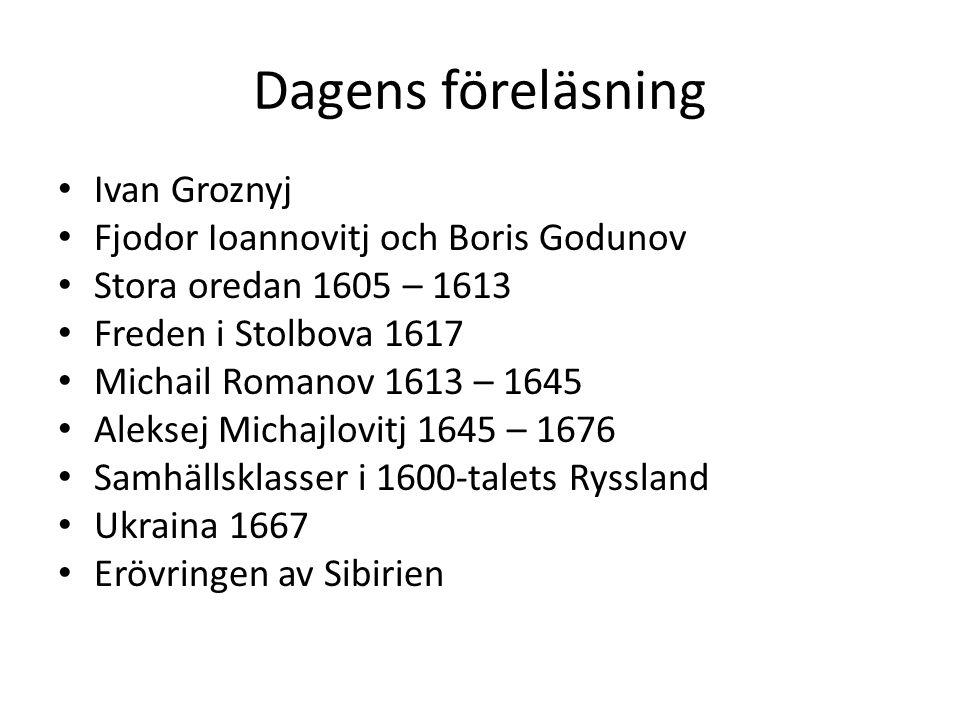 Dagens föreläsning Ivan Groznyj Fjodor Ioannovitj och Boris Godunov