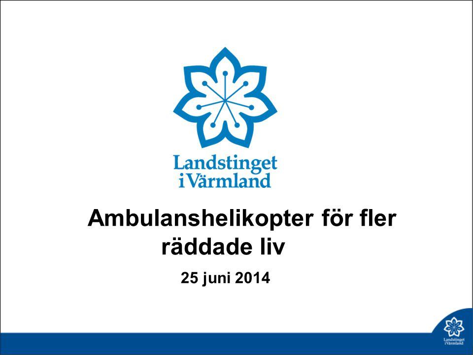 Ambulanshelikopter för fler räddade liv 25 juni 2014