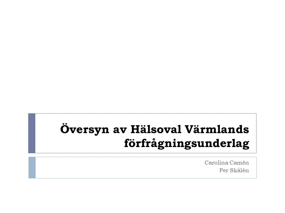 Översyn av Hälsoval Värmlands förfrågningsunderlag