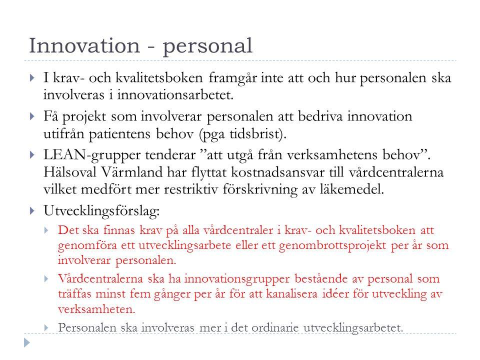 Innovation - personal I krav- och kvalitetsboken framgår inte att och hur personalen ska involveras i innovationsarbetet.