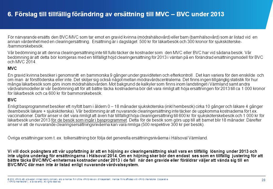 7. Utgångspunkter för ett nytt ersättningssystem för vårdval BHV och MHV
