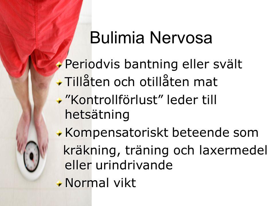 Bulimia Nervosa Periodvis bantning eller svält