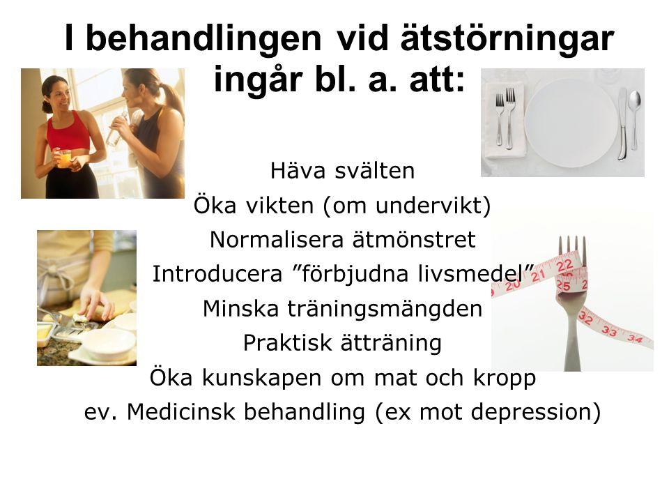 I behandlingen vid ätstörningar ingår bl. a. att: