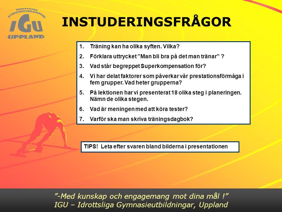 INSTUDERINGSFRÅGOR Bild 4 -Med kunskap och engagemang mot dina mål !