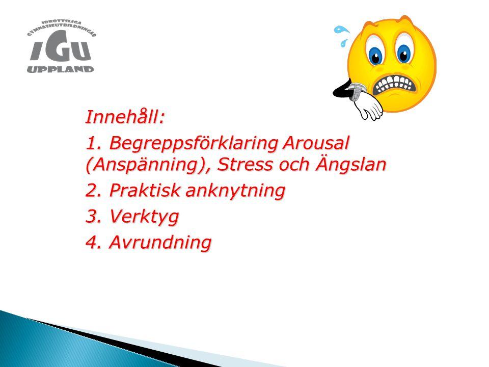 1. Begreppsförklaring Arousal (Anspänning), Stress och Ängslan