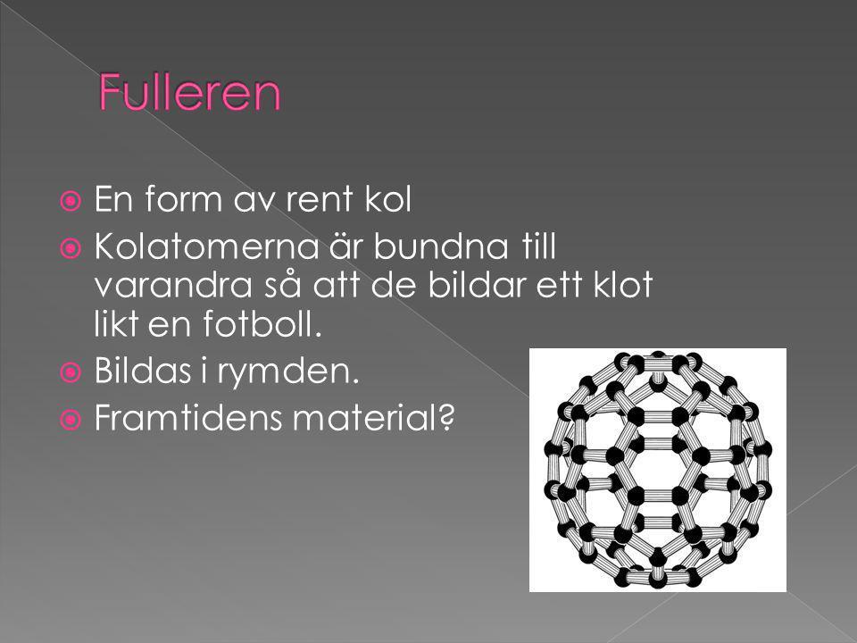 Fulleren En form av rent kol