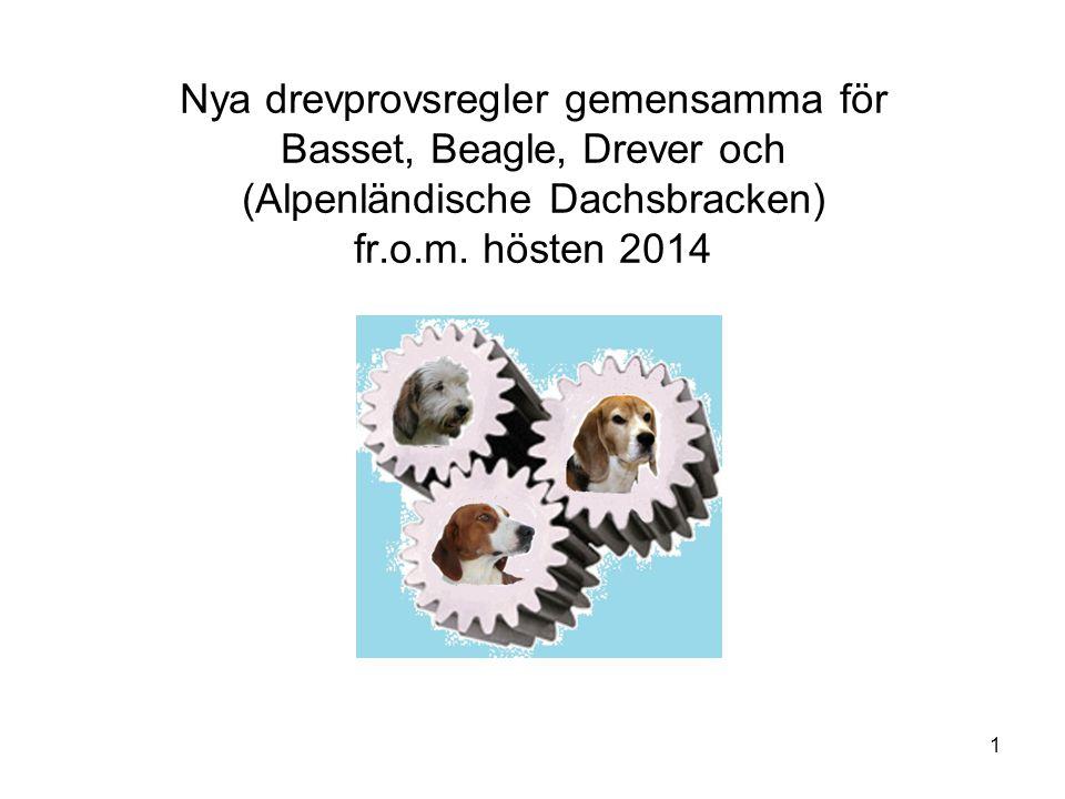 Nya drevprovsregler gemensamma för Basset, Beagle, Drever och (Alpenländische Dachsbracken) fr.o.m.