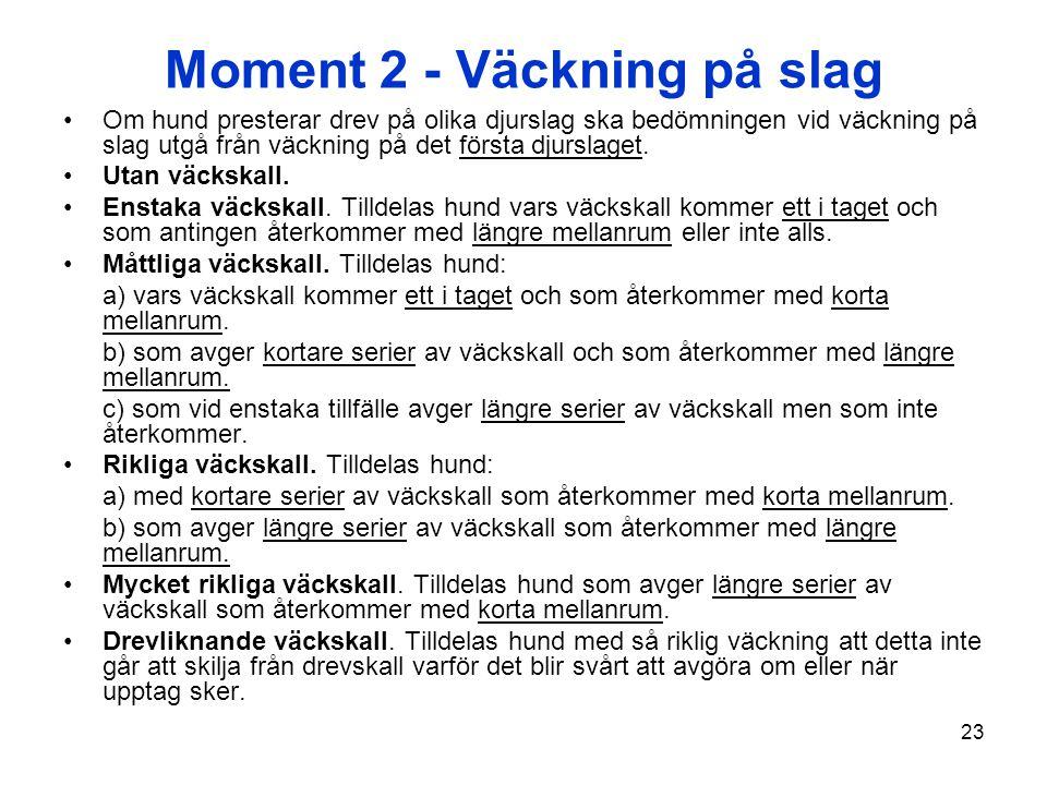 Moment 2 - Väckning på slag
