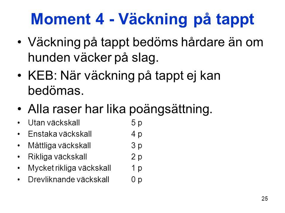 Moment 4 - Väckning på tappt