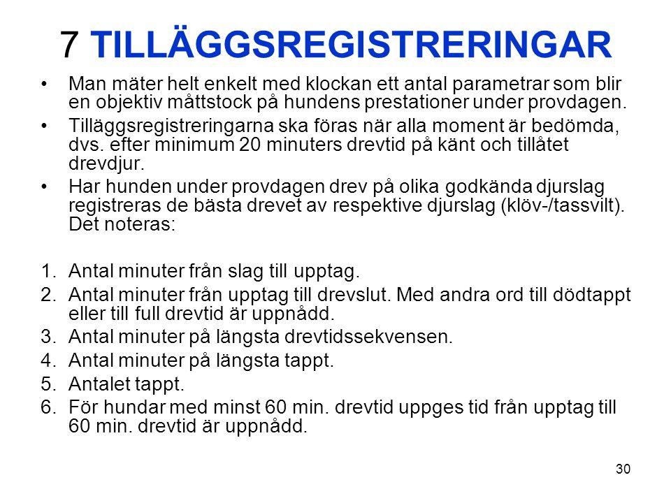 7 TILLÄGGSREGISTRERINGAR