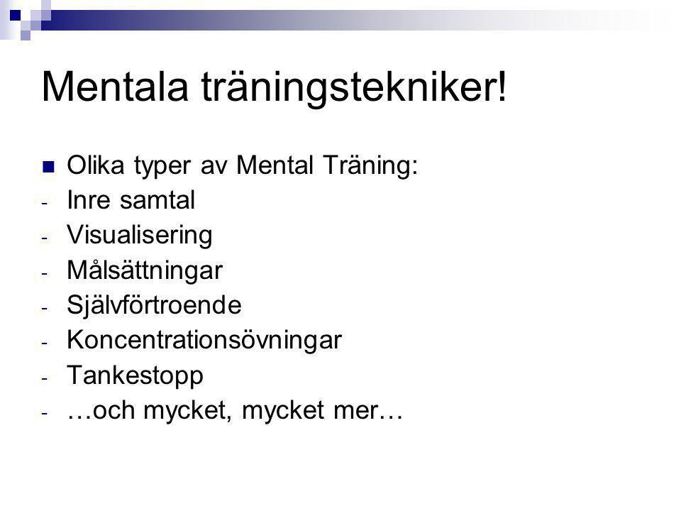 Mentala träningstekniker!