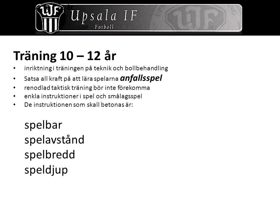 Träning 10 – 12 år 2. Träning 10 – 12 år 2. Träning 10 – 12 år