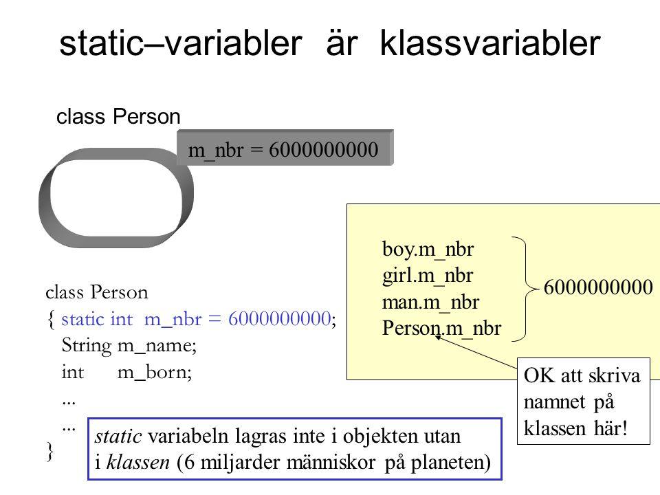 static–variabler är klassvariabler