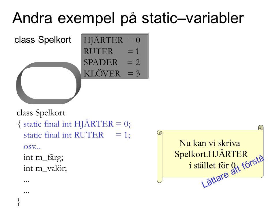 Andra exempel på static–variabler