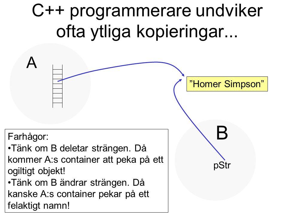 C++ programmerare undviker ofta ytliga kopieringar...