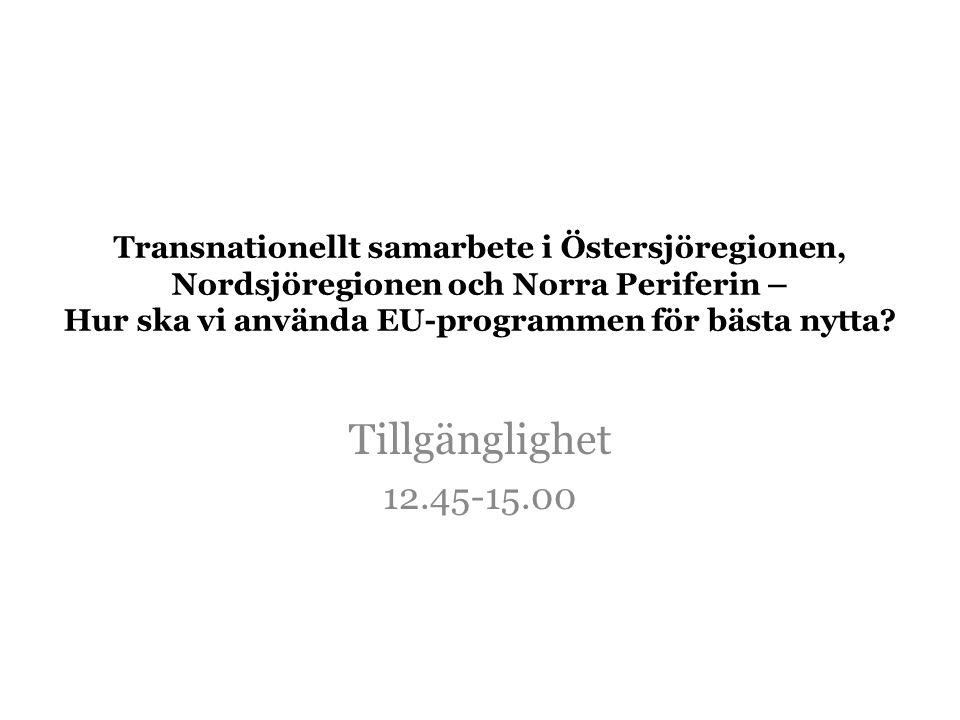 Transnationellt samarbete i Östersjöregionen, Nordsjöregionen och Norra Periferin – Hur ska vi använda EU-programmen för bästa nytta