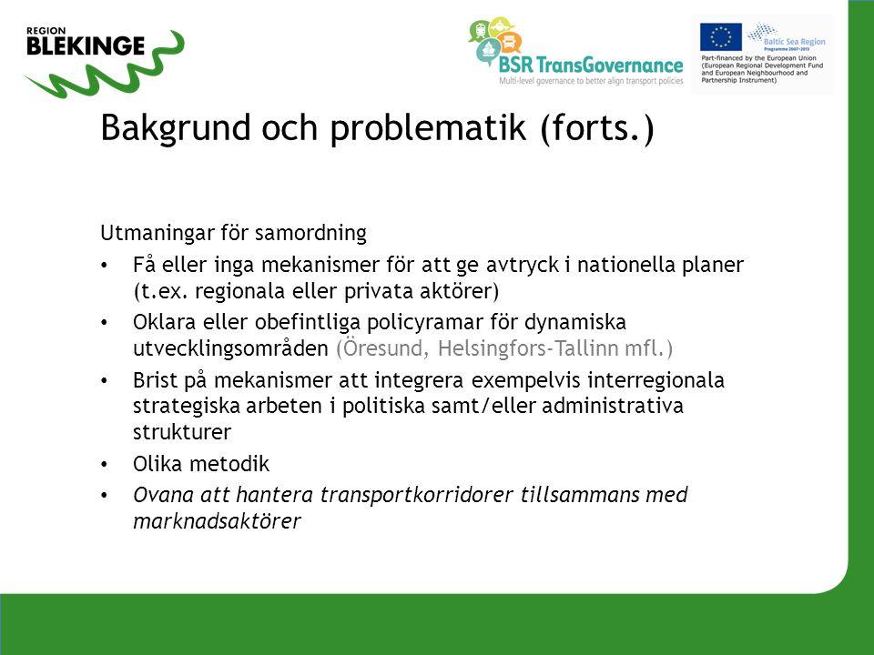 Bakgrund och problematik (forts.)
