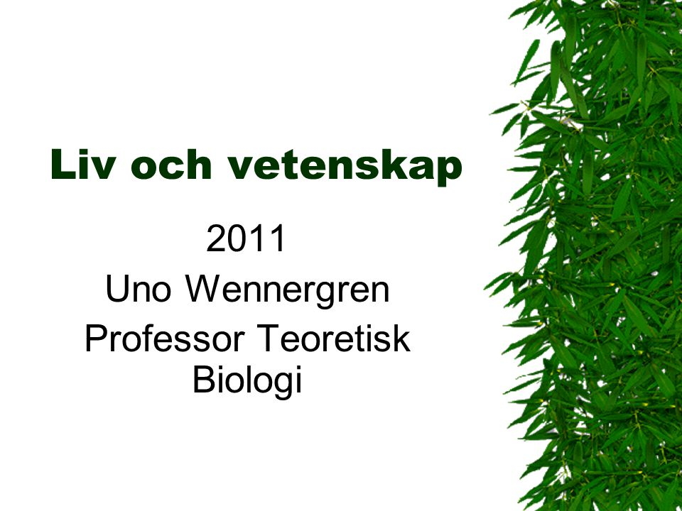 2011 Uno Wennergren Professor Teoretisk Biologi