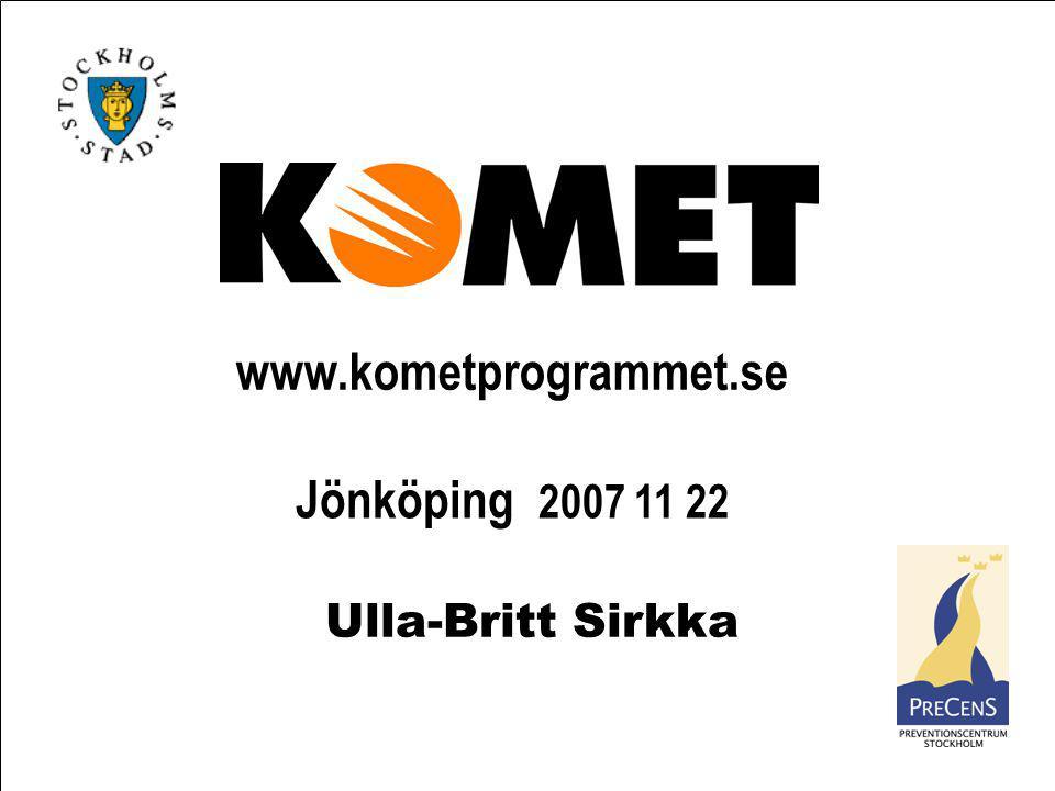 www.kometprogrammet.se Jönköping 2007 11 22 Ulla-Britt Sirkka