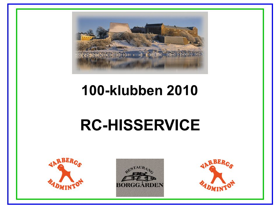 100-klubben 2010 RC-HISSERVICE