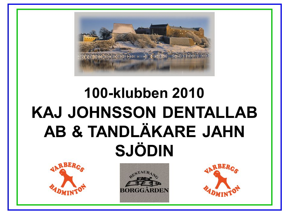 KAJ JOHNSSON DENTALLAB AB & TANDLÄKARE JAHN SJÖDIN